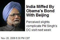 India Miffed By Obama's Bond With Beijing