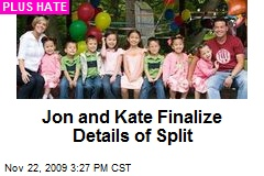 Jon and Kate Finalize Details of Split