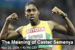 The Meaning of Caster Semenya