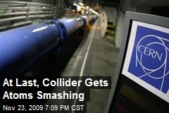 At Last, Collider Gets Atoms Smashing