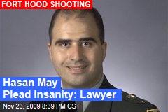 Hasan May Plead Insanity: Lawyer