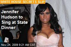 Jennifer Hudson to Sing at State Dinner