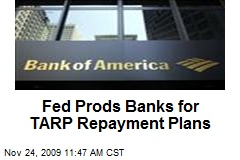Fed Prods Banks for TARP Repayment Plans