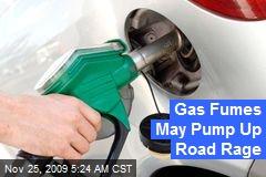 Gas Fumes May Pump Up Road Rage