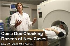 Coma Doc Checking Dozens of New Cases