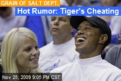 Hot Rumor: Tiger's Cheating