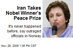 Iran Takes Nobel Winner's Peace Prize