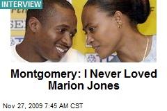 Montgomery: I Never Loved Marion Jones