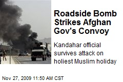 Roadside Bomb Strikes Afghan Gov's Convoy