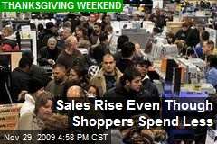Sales Rise Even Though Shoppers Spend Less