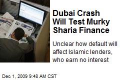 Dubai Crash Will Test Murky Sharia Finance