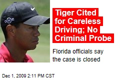 Tiger Cited for Careless Driving; No Criminal Probe