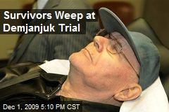 Survivors Weep at Demjanjuk Trial