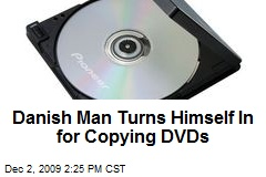 Danish Man Turns Himself In for Copying DVDs