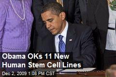 Obama OKs 11 New Human Stem Cell Lines