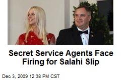 Secret Service Agents Face Firing for Salahi Slip