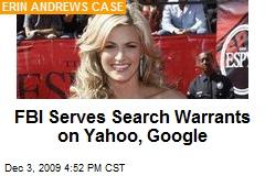 FBI Serves Search Warrants on Yahoo, Google