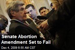 Senate Abortion Amendment Set to Fail