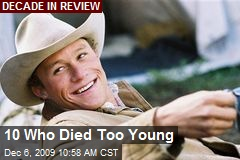 10 Who Died Too Young