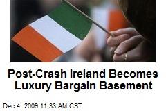 Post-Crash Ireland Becomes Luxury Bargain Basement