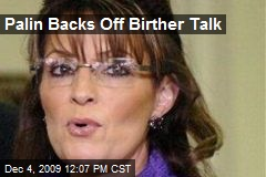Palin Backs Off Birther Talk