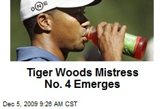 Tiger Woods Mistress No. 4 Emerges