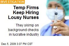 Temp Firms Keep Hiring Lousy Nurses
