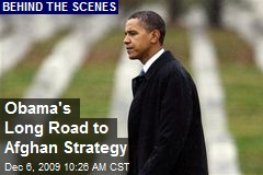 Obama's Long Road to Afghan Strategy