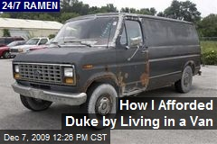 How I Afforded Duke by Living in a Van