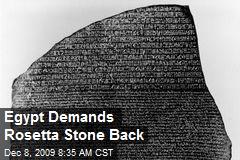 Egypt Demands Rosetta Stone Back