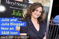 Julie and Julia Blogger Now an S&M Icon