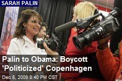 Palin to Obama: Boycott 'Politicized' Copenhagen