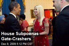 House Subpoenas Gate-Crashers