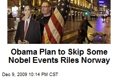 Obama Plan to Skip Some Nobel Events Riles Norway