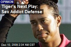 Tiger's Next Play: Sex Addict Defense