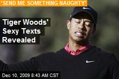 Tiger Woods' Sexy Texts Revealed