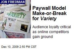 Paywall Model Make-or-Break for Variety