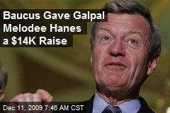Baucus Gave Galpal Melodee Hanes a $14K Raise
