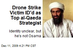 Drone Strike Victim ID'd as Top al-Qaeda Strategist