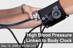 High Blood Pressure Linked to Body Clock
