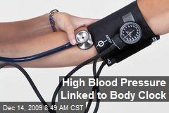 High Blood Pressure Linked to Body Clock