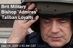 Brit Military Bishop 'Admires' Taliban Loyalty