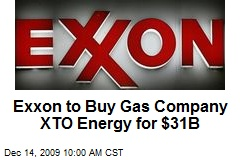 Exxon to Buy Gas Company XTO Energy for $31B