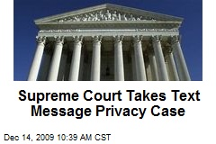 Supreme Court Takes Text Message Privacy Case