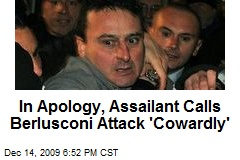 In Apology, Assailant Calls Berlusconi Attack 'Cowardly'
