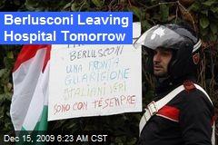 Berlusconi Leaving Hospital Tomorrow
