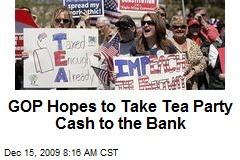 GOP Hopes to Take Tea Party Cash to the Bank