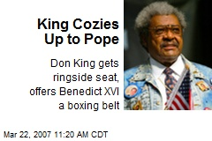 King Cozies Up to Pope