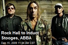 Rock Hall to Induct Stooges, ABBA