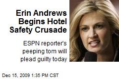 Erin Andrews Begins Hotel Safety Crusade